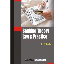 BANKING THEORY LAW AND PRACTICE