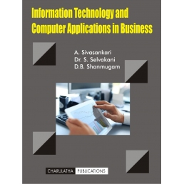 INFORMATION TECHNOLOGY AND COMPUTER APPLICATIONS IN BUSINESS