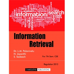 INFORMATION RETRIEVAL (ISBN-13:978-93-86532-08-4)